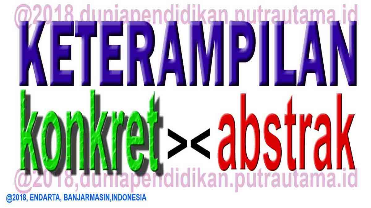 keterampilan-konkret-keterampilan-abstrak